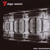 7 Days Awake - Time Fluctuations