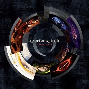 A Perfect Circle - Three Sixty