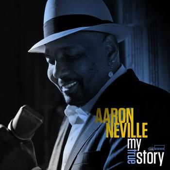Aaron Neville - My True Story Artwork