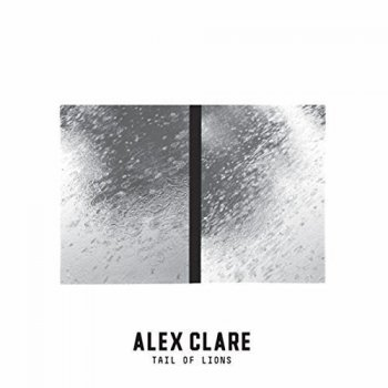 Alex Clare - Tail Of Lions