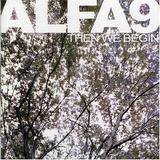 Alfa 9 - Then We Begin