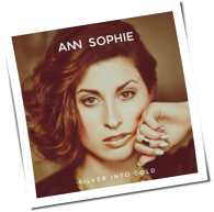Ann Sophie - Silver Into Gold