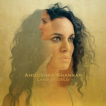 Anoushka Shankar - Land Of Gold