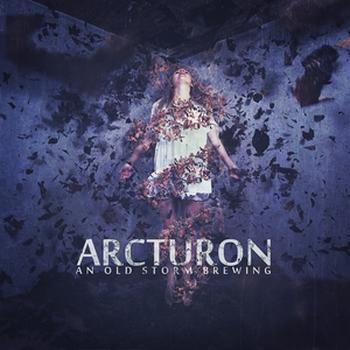 Arcturon - An Old Storm Brewing