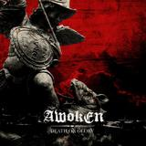 Awoken - Death Or Glory