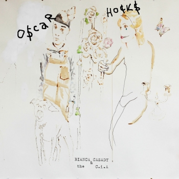 Bianca Casady & The C.i.A. - Oskar Hocks