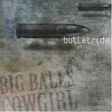 Big Balls Cowgirl - Bulletride