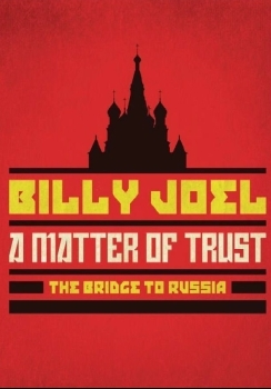 Billy Joel - A Matter Of Trust: The Bridge To Russia