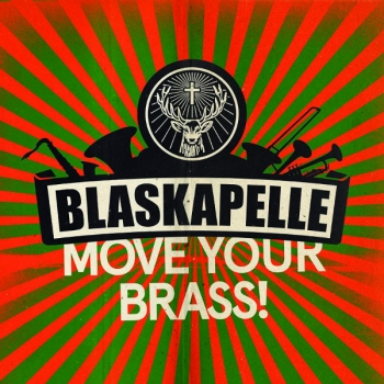 Blaskapelle - Move Your Brass!