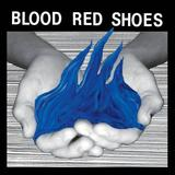 Blood Red Shoes - Fire Like This Artwork