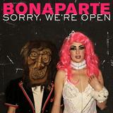 Bonaparte - Sorry, We're Open Artwork