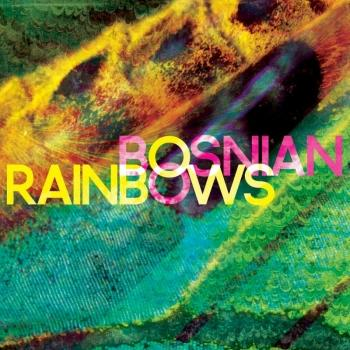 Bosnian Rainbows - Bosnian Rainbows Artwork
