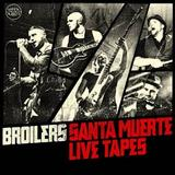 Broilers - Santa Muerte Live Tapes Artwork