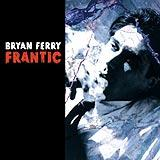Bryan Ferry - Frantic Artwork