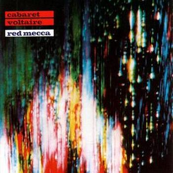 Cabaret Voltaire - Red Mecca Artwork