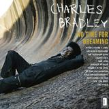 Charles Bradley - No Time For Dreaming Artwork
