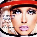 Christina Aguilera - Keeps Gettin' Better - A Decade Of Hits Artwork