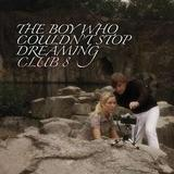 Club 8 - The Boy Who Couldn't Stop Dreaming