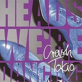 Crash Tokio - Heads We're Dancing