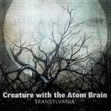 Creature With The Atom Brain - Transylvania Artwork