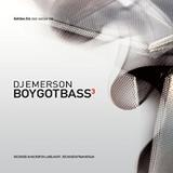 DJ Emerson - Boy Got Bass 3