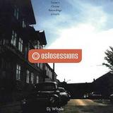 DJ Whale - Oslosessions Vol. 2