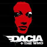 Dacia & The Weapons Of Mass Destruction - Dacia & The WMD