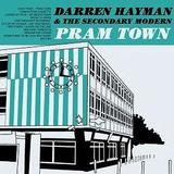 Darren Hayman & The Secondary Modern - Pram Town