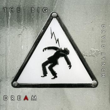 David Lynch - The Big Dream Artwork
