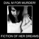Dial M For Murder! - Fiction Of Her Dreams