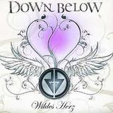 Down Below - Wildes Herz