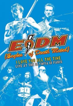 Eagles Of Death Metal - I Love You All The Time: Live At The Olympia In Paris Artwork