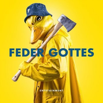 Entetainment - Feder Gottes Artwork
