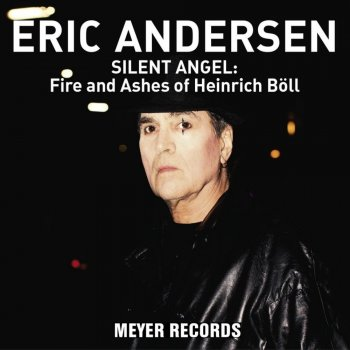 Eric Andersen - Silent Angel: Fire And Ashes Of Heinrich Böll