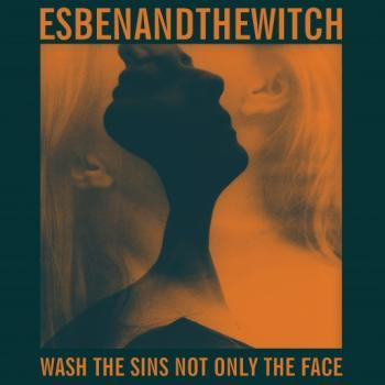 Esben And The Witch - Wash The Sins Not Only The Face Artwork