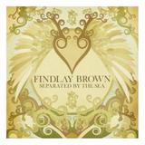Findlay Brown - Separated By The Sea