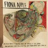 Fiona Apple - The Idler Wheel Is Wiser Than The Driver Of The Screw Artwork