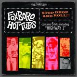 Foxboro Hottubs - Stop Drop and Roll!!! Artwork