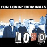 Fun Lovin' Criminals - Loco Artwork
