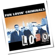Fun Lovin' Criminals - Loco
