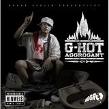 G-Hot - Aggrogant