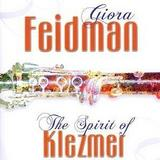 Giora Feidman - The Spirit Of Klezmer