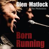 Glen Matlock & The Philistines - Born Running