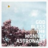 God Bless The Monkey Astronaut - God Bless The Monkey Astronaut