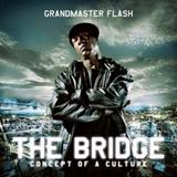 Grandmaster Flash - The Bridge