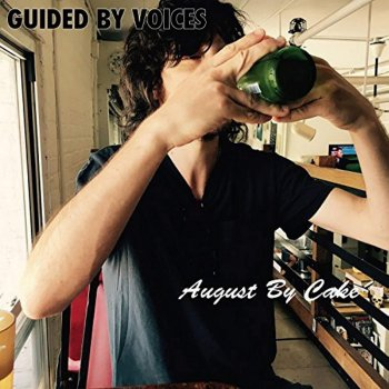 Guided by Voices - August By Cake