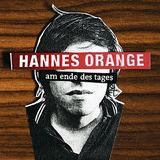 Hannes Orange - Am Ende Des Tages