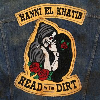 Hanni El Khatib - Head In The Dirt Artwork