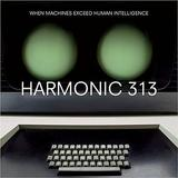 Harmonic 313 - When Machines Exceed Human Intelligence