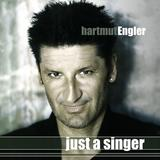 Hartmut Engler - Just A Singer Artwork